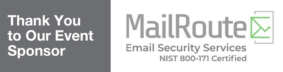 """Image of the MailRoute logo (a logo that says """"MailRoute Email Security Services NIST 800-171 Certified"""") next to the text: """"Thank You to Our Event Sponsor""""."""